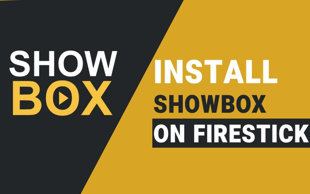 How to Install Showbox on Firestick